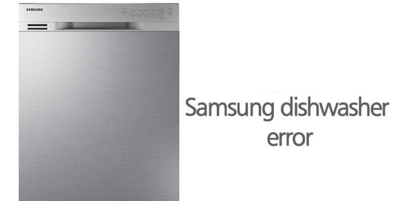 کدهای خطای ماشین ظرفشویی سامسونگ
